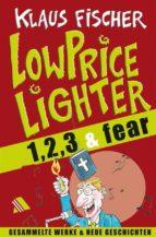 Der Lowpricelighter eins, zwei, drei & fear (ebook)