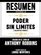 RESUMEN EXTENDIDO DE PODER SIN LIMITES (UNLIMITED POWER) ? BASADO EN EL LIBRO DE ANTHONY ROBBINS