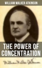 THE POWER OF CONCENTRATION (ebook)