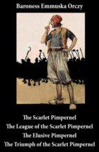 Scarlet Pimpernel + The League of the Scarlet Pimpernel + The Elusive Pimpernel + The Triumph of the Scarlet Pimpernel (4 Unabridged Classics) (ebook)
