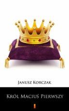 Król Maciu? Pierwszy (ebook)