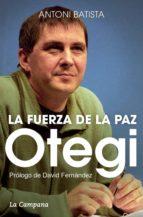 OTEGI Y LA FUERZA DE LA PAZ
