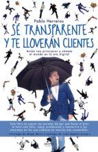 Sé transparente y te lloverán clientes