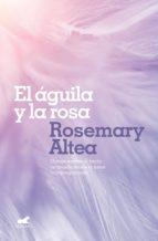 EL ÁGUILA Y LA ROSA
