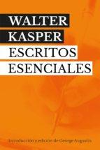 WALTER KASPER. ESCRITOS ESENCIALES (ebook)