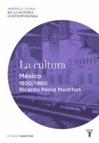 LA CULTURA. MÉXICO (1930-1960)