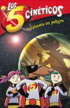 Un planeta en peligro (Serie Los cinco cinéticos 3) (ebook)