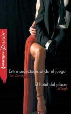 Entre seductores anda el juego - El hotel del placer (ebook)