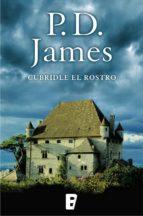 CUBRIDLE EL ROSTRO (ADAM DALGLIESH 1)
