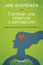 Cambiar Una Creencia O Percepción -Audio -Digital (ebook)