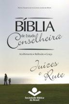 BÍBLIA DE ESTUDO CONSELHEIRA ? JUÍZES E RUTE