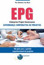 EPG - Enterprise Project Governance: Governança Corporativa de Projetos