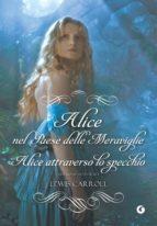 Alice nel paese delle meraviglie - Alice attraverso lo specchio (ebook)
