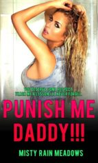Punish Me Zaddy: Taboo Alpha Man of the House Handles Spoiled Younger Woman (ebook)