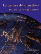 La camera dello zodiaco. Palazzo ducale di Mantova (ebook)