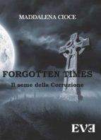 Forgotten Times - Il seme della corruzione (ebook)
