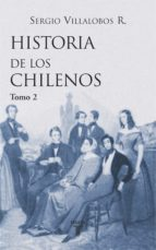 HISTORIA DE LOS CHILENOS. TOMO 2