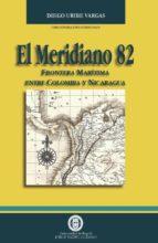 El meridiano 82: frontera marítima entre Colombia y Nicaragua (ebook)