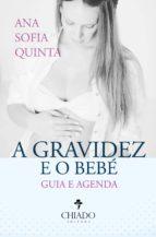 GUIA E AGENDA - A GRAVIDEZ E O BEBÉ