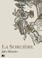 La Sorcière - Version intégrale (Livre I-livre II) (ebook)