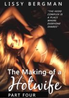 The Making of a Hotwife - Part Four (Hotwife Series, #4) (ebook)