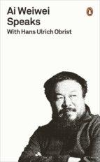Ai Weiwei Speaks (ebook)