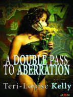 DOUBLE PASS TO ABERRATION, A