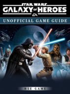 Star Wars Galaxy of Heroes Unofficial Game Guide (ebook)
