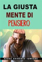 La Giusta Mente Di Pensiero (ebook)