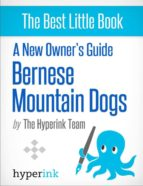 A NEW OWNER'S GUIDE TO BERNESE MOUNTAIN DOGS