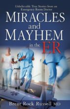 Miracles & Mayhem in the ER (eBook)