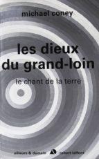 LES DIEUX DU GRAND LOIN - LE CHANT DE LA TERRE - T3 - NE
