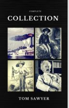 Tom Sawyer Collection - All Four Books (Quattro Classics) (The Greatest Writers of All Time) (ebook)