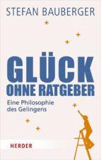 GLÜCK OHNE RATGEBER