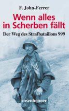 Wenn alles in Scherben fällt - Der Weg des Strafbataillons 999 (ebook)