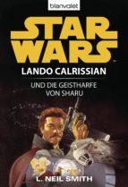 STAR WARS. LANDO CALRISSIAN. LANDO CALRISSIAN UND DIE GEISTHARFE VON SHARU
