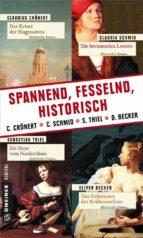 Spannend, fesselnd, historisch (ebook)