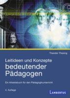Leitideen und Konzepte bedeutender Pädagogen (ebook)