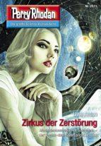 Perry Rhodan 2973: Zirkus der Zerstörung (ebook)