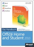 Microsoft Office Home and Student 2010 - Das Handbuch: Word, Excel, PowerPoint, OneNote (ebook)