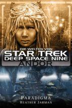 Star Trek - Die Welten von Deep Space Nine 02: Andor - Paradigma (ebook)