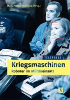 KRIEGSMASCHINEN - ROBOTER IM MILITÄREINSATZ (TELEPOLIS)