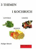 3 THEMEN 1 KOCHBUCH