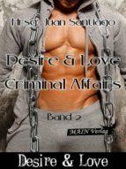 DESIRE & LOVE 2: CRIMINAL AFFAIRS