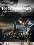 SECRET AFFAIR ALIEN ATTACK (THE SPECIALIST W.E.S. 1)