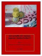 Ich schaffe mir meinen eigenen Geldscheißer!! (ebook)