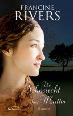 Die Sehnsucht ihrer Mutter (ebook)