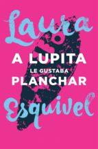 A Lupita le gustaba planchar (ebook)