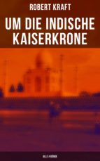 Um die indische Kaiserkrone (Gesamtausgabe in 4 Bänden) (ebook)