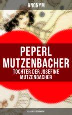 Peperl Mutzenbacher - Tochter der Josefine Mutzenbacher (Klassiker der Erotik) (ebook)